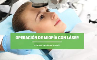 Operación de miopía con láser: ventajas, opiniones, y precio